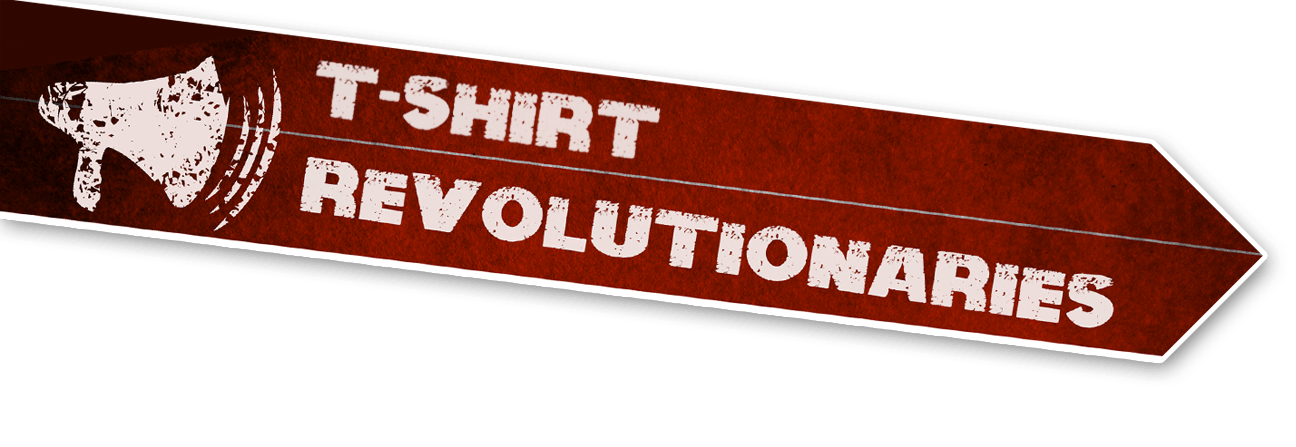Tshirt Revolutionaries